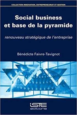 Social business et base de la pyramide Bénédicte Faivre-Tavignot